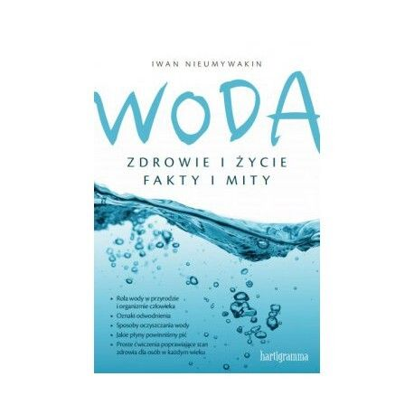 """Książka """"Woda. Zdrowie i życie. Fakty i mity"""" Iwan Nieumywakin"""